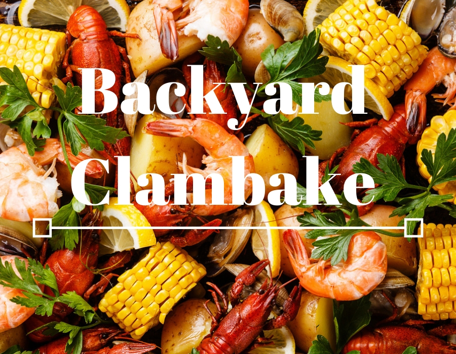 How to Do a Clambake in the Backyard
