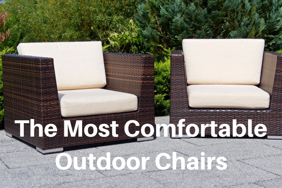 Most Comfortable Outdoor Chair March 2020