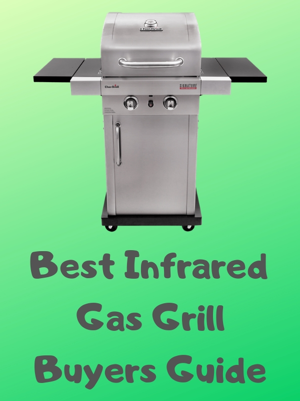 Best Infrared Gas Grill Buyers Guide
